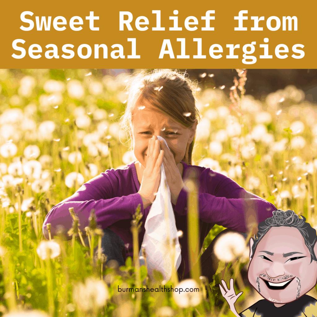 Sweet Relief from Seasonal Allergies